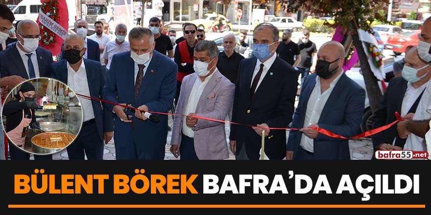Bülent Börek Bafra'da açıldı