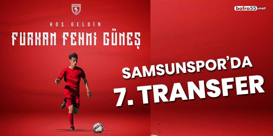 Samsunspor'da 7'nci transfer