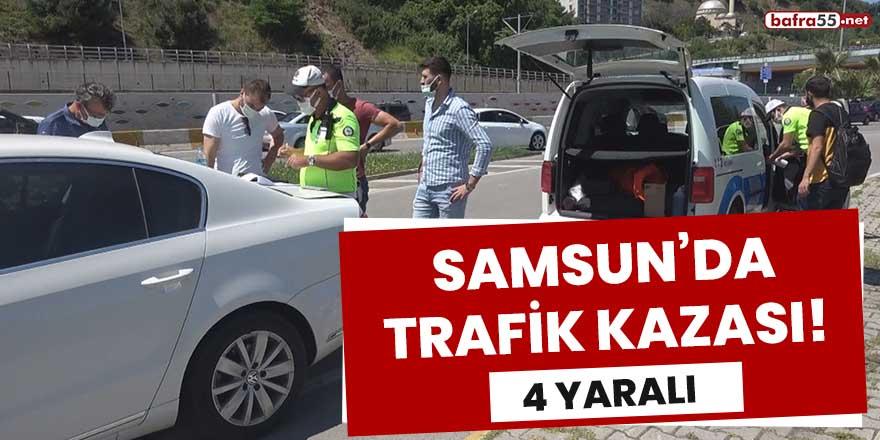 Samsun'da trafik kazası! 4 yaralı