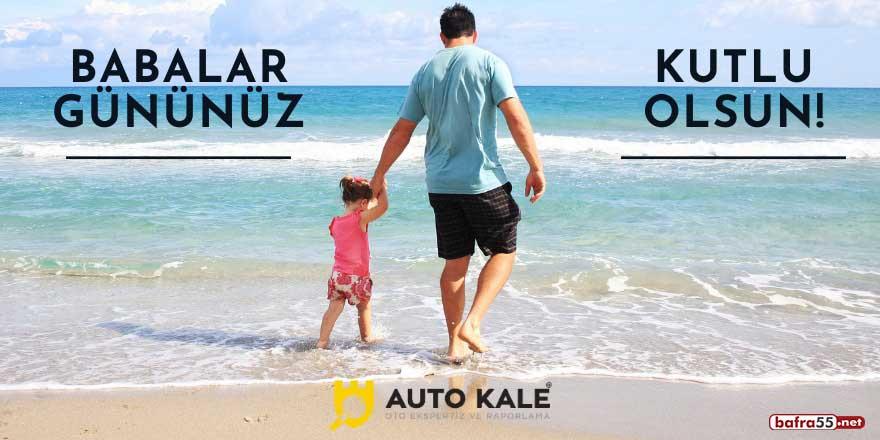 Auto Kale'den Babalar Günü mesajı