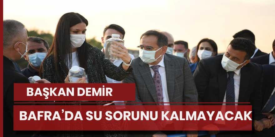 Başkan Demir, Bafra'nın su sorunu kalmayacak