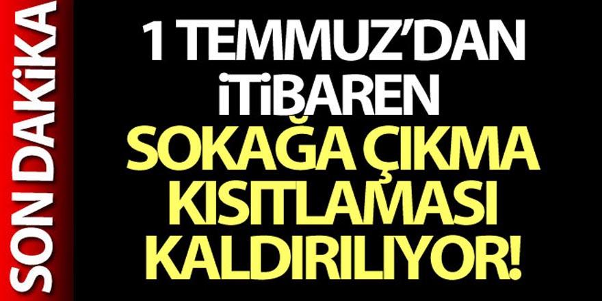 Erdoğan: '1 Temmuz itibariyle sokağa çıkma kısıtlamasını kaldırıyoruz'