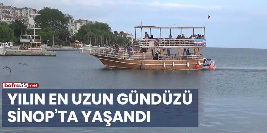 Yılın en uzun gündüzü Sinop'ta yaşandı