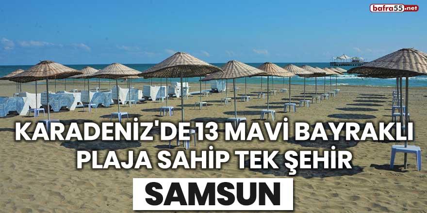 Karadeniz'de 13 mavi bayraklı plaja sahip tek şehir: Samsun