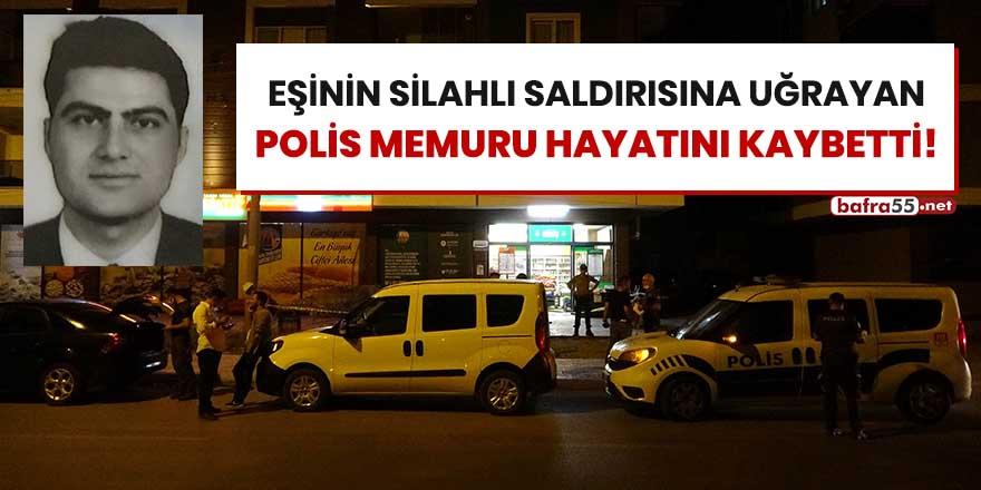 Eşinin silahlı saldırısına uğrayan polis memuru hayatını kaybetti!