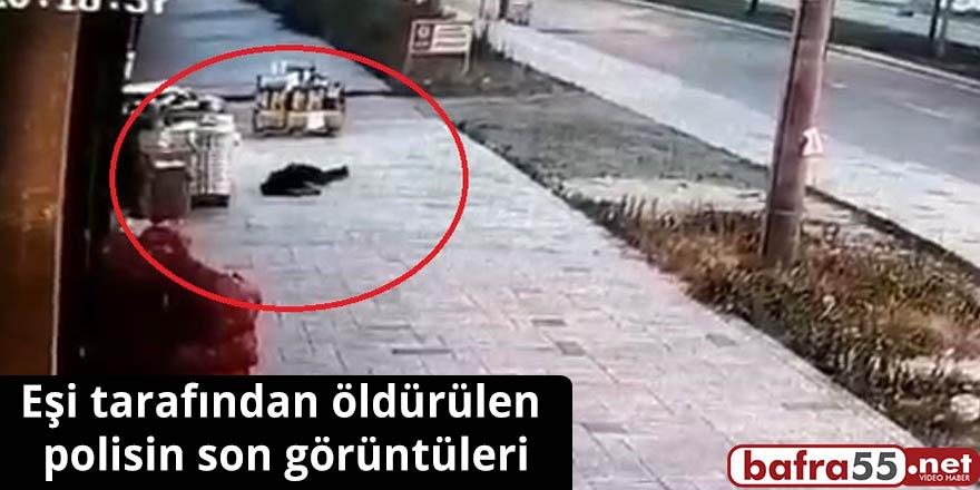 Eşi tarafından öldürülen polisin son görüntüleri