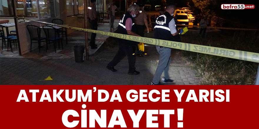 Atakum'da gece yarısı cinayet!