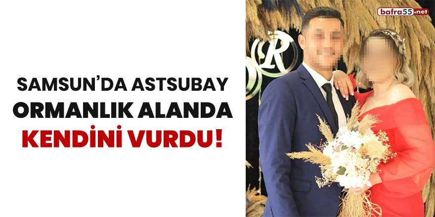 Samsun'da astsubay ormanlık alanda kendini vurdu!