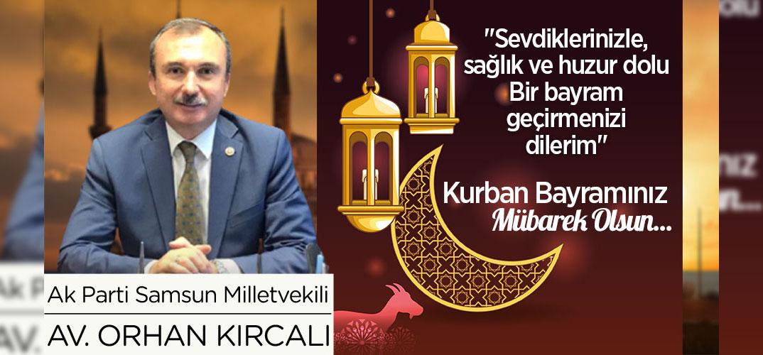 Orhan Kırcalı'nın Bayram Mesajı