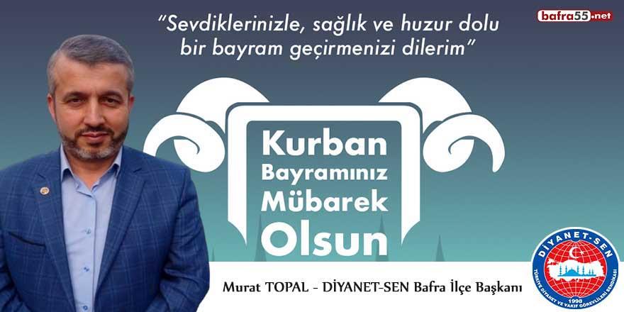 Diyanet-Sen Bafra İlçe Başkanı Murat Topal'dan Kurban Bayramı mesajı