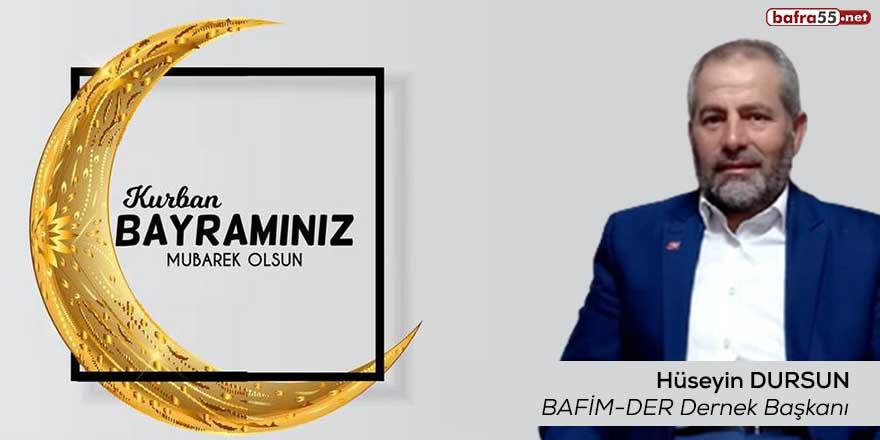 BAFİM-DER Dernek Başkanı Hüseyin Dursun'un Kurban Bayramı mesajı