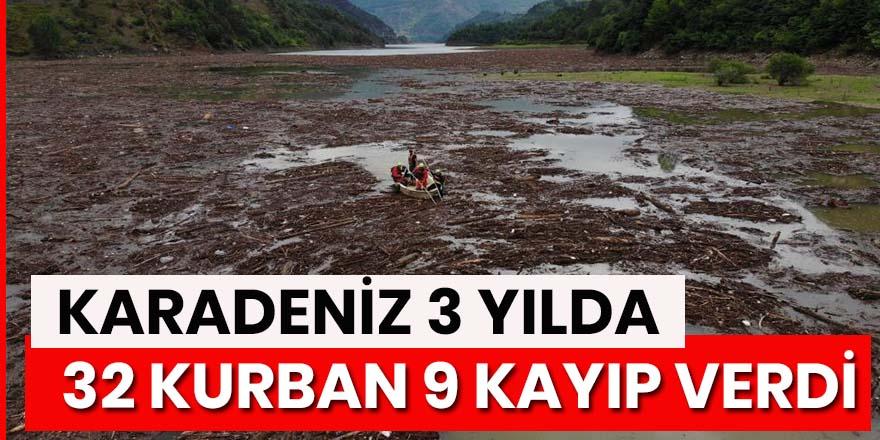 Karadeniz'de son 3 yılda sellere 32 kurban, 9 kayıp verildi