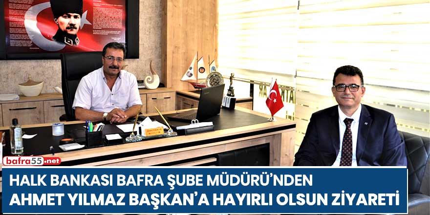 Halk Bankası Bafra Şube müdüründen Başkan Yılmaz'a hayırlı olsun ziyareti