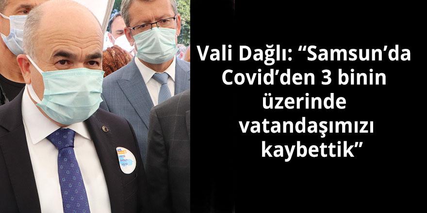 """Vali Dağlı: """"Samsun'da Covid'den 3 binin üzerinde vatandaşımızı  kaybettik"""""""