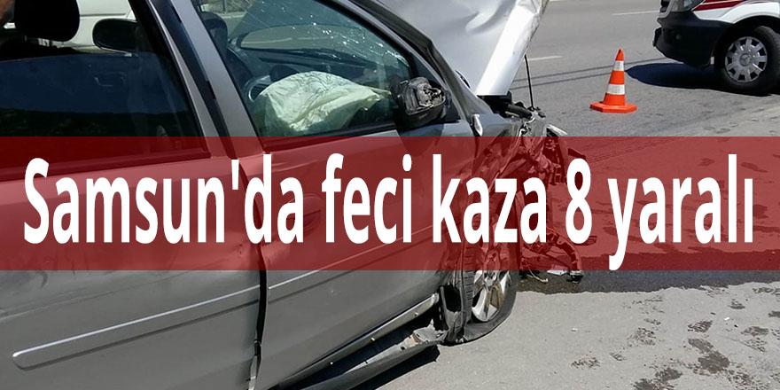 Samsun'da feci kaza 8 yaralı