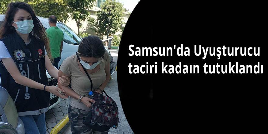 Samsun'da Uyuşturucu taciri kadaın tutuklandı