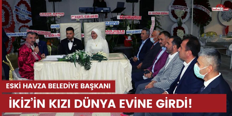 Havza  eski Belediye Başkanı İkiz'in kızı dünya evine girdi