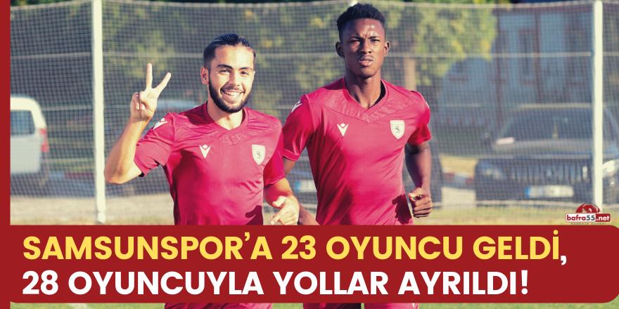 Samsunspor'a 23 oyuncu geldi, 28 oyuncuyla yollar ayrıldı
