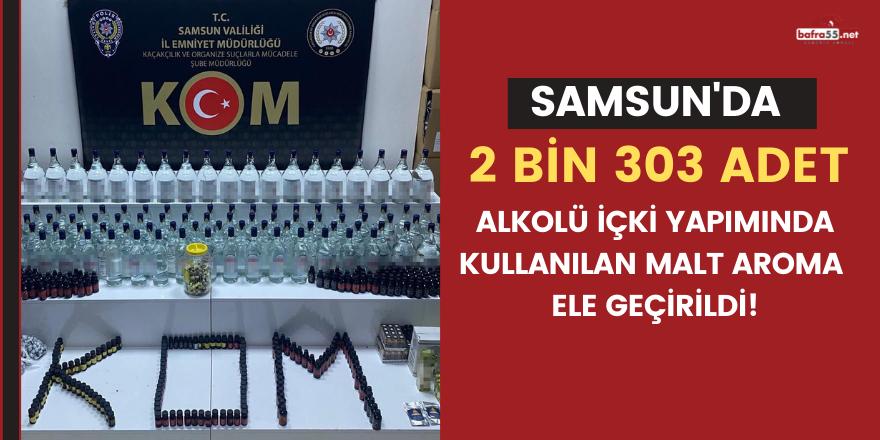 Samsun'da 2 bin 303 adet alkolü içki yapımında kullanılan malt aroma ele geçirildi