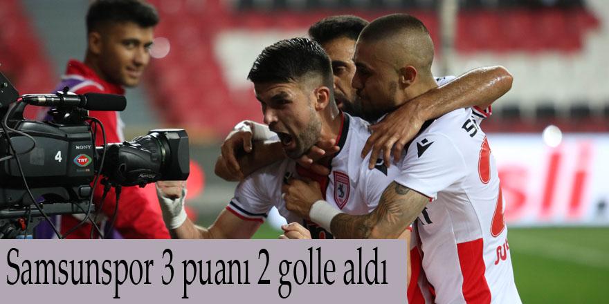 Samsunspor 3 puanı 2 golle aldı