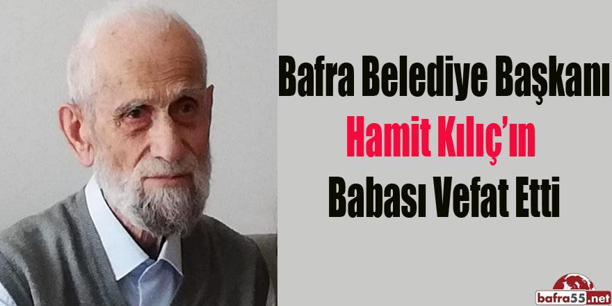 Başkan Kılıç'ın babası vefat etti