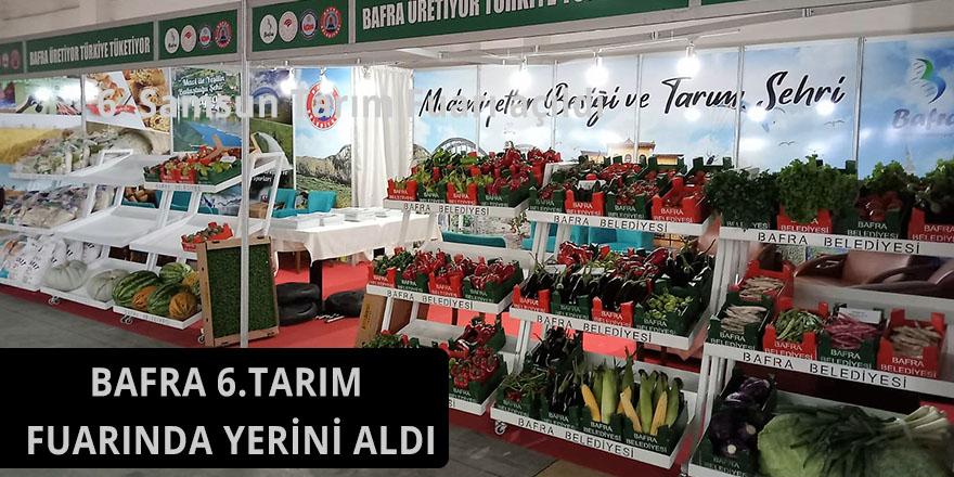 BAFRA 6.TARIM FUARINDA YERİNİ ALDI
