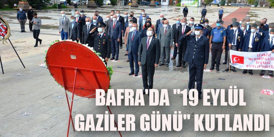 """BAFRA'DA """"19 EYLÜL GAZİLER GÜNÜ""""KUTLANDI"""