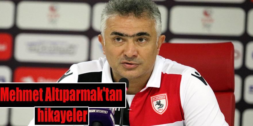 Mehmet Altıparmak'tan hikayeler