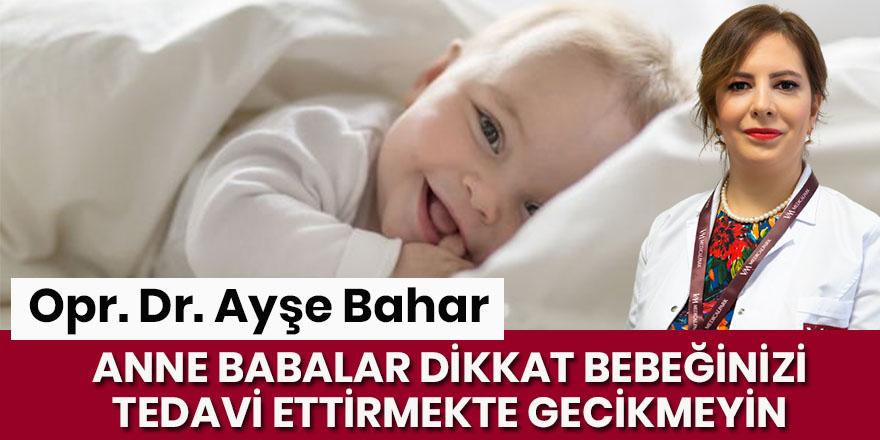 Çocuk Cerrahisi Uzmanı Opr. Dr. Ayşe Bahar