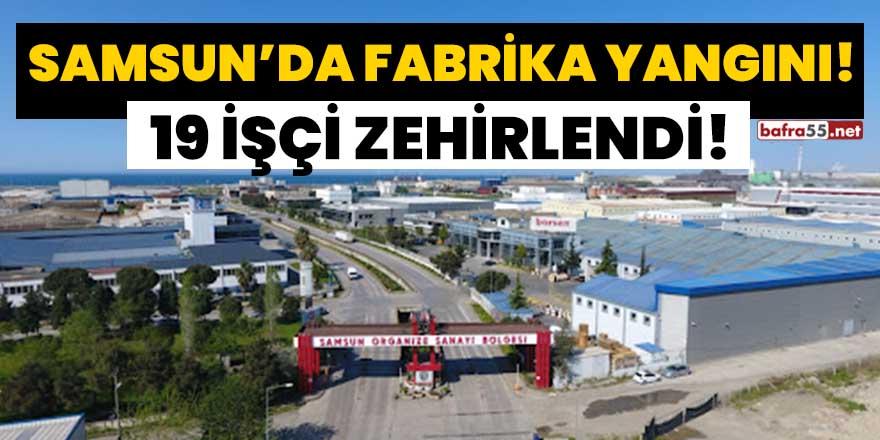 Samsun'da otomotiv fabrikasında yangın! 19 işçi zehirlendi