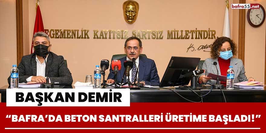 """Başkan Demir, """"Bafra'da beton santralleri üretime başladı"""""""