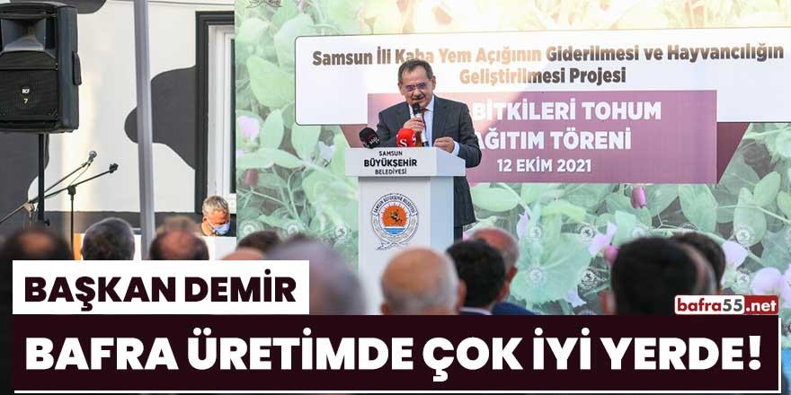 """Başkan Demir, """"Bafra üretimde çok iyi yerde!"""""""