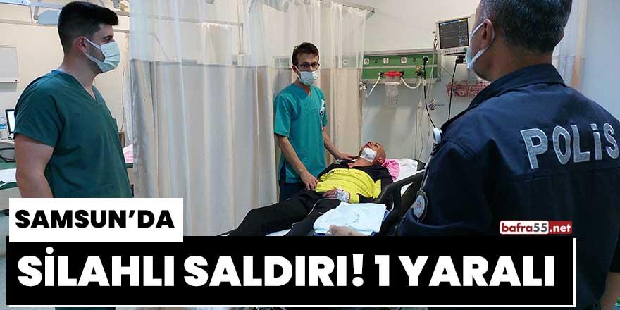 Samsun'da silahlı saldırı! 1 yaralı