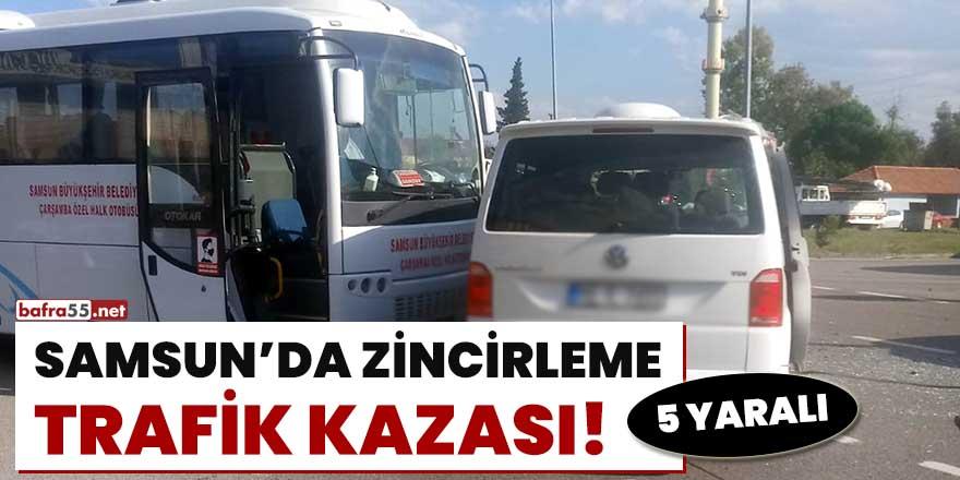 Samsun'da zincirleme trafik kazası! 5 yaralı
