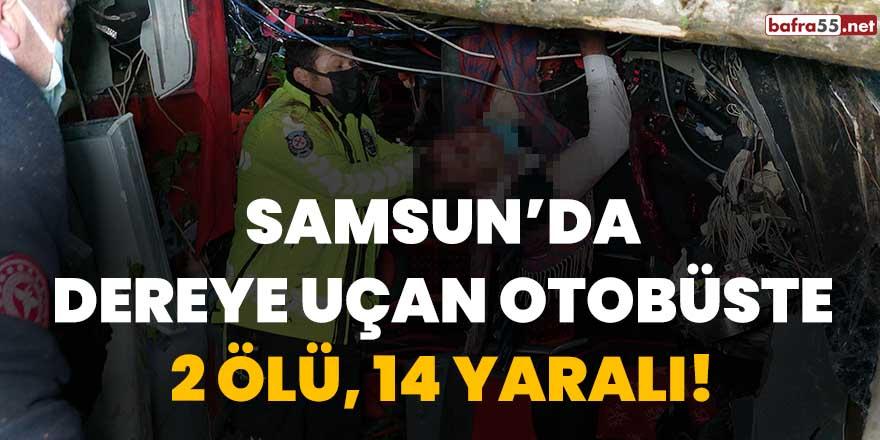 Samsun'da dereye uçan otobüste 2 ölü, 14 yaralı!