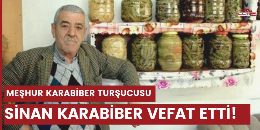 Meşhur Karabiber Turşucusu Sinan Karabiber vefat etti