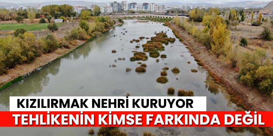 Kızılırmak Nehri Kuruyor