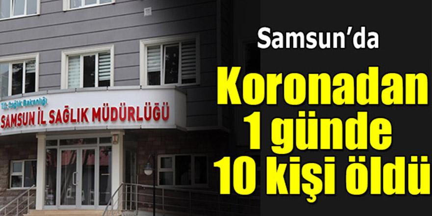 Samsun'da 1 günde 10 kişi koronadan öldü