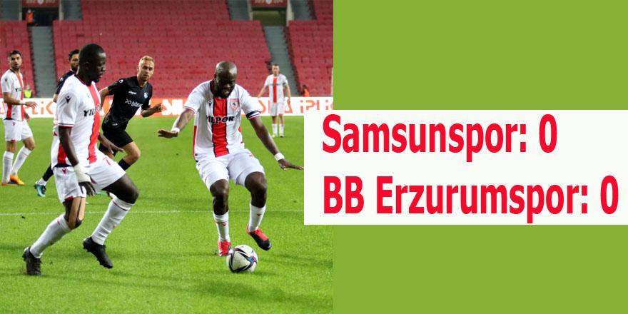 Samsunspor: 0 – BB Erzurumspor: 0