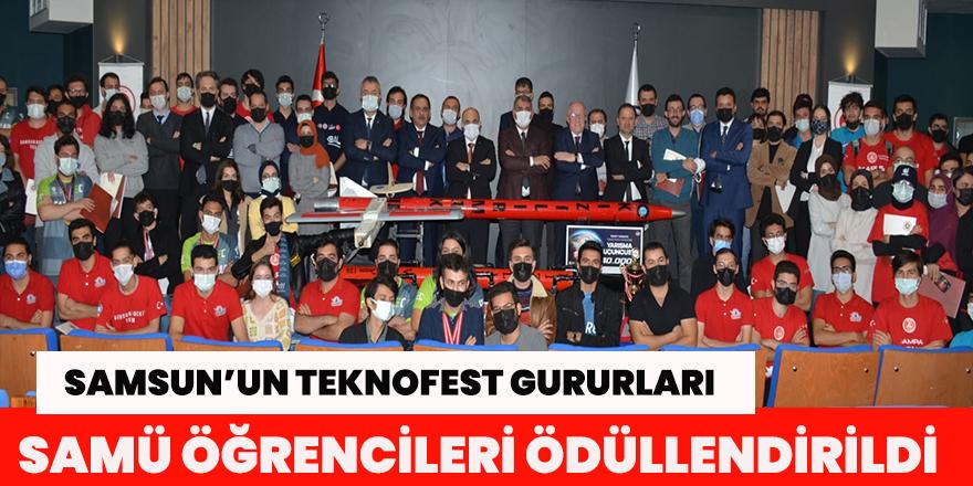 SAMSUN'UN TEKNOFEST GURURLARI SAMÜ ÖĞRENCİLERİ ÖDÜLLENDİRİLDİ .