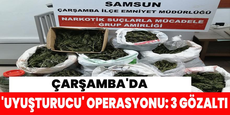 Çarşamba'da 'uyuşturucu' operasyonu: 3 gözaltı