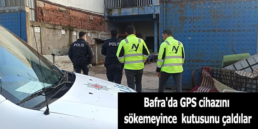 Bafra'da GPS cihazını sökemeyince kutusunu çaldılar