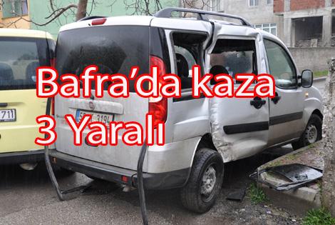 BAFRA'DA KAZA: 3 YARALI