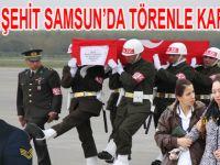 ŞEHİT ASTSUBAY SAMSUN'DA ASKERİ TÖRENLE KARŞILANDI
