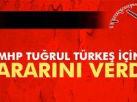MHP Tuğrul Türkeş kararını verdi