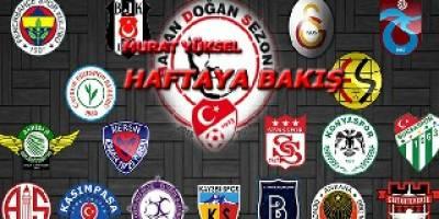 Spor Toto Süper Lig'de Haftaya Bakış 34. Hafta