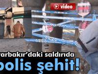 Diyarbakır'dan üzücü haber 1 Polis Şehit