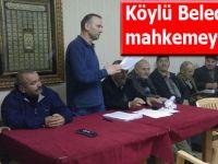 Köylüler Belediyeyi mahkemeye verdi