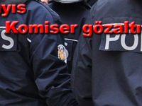 19 Mayıs'da 2 Komiser gözaltına alındı