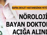 Bafra Devlet Hastanesinde bayan Doktor açığa alındı